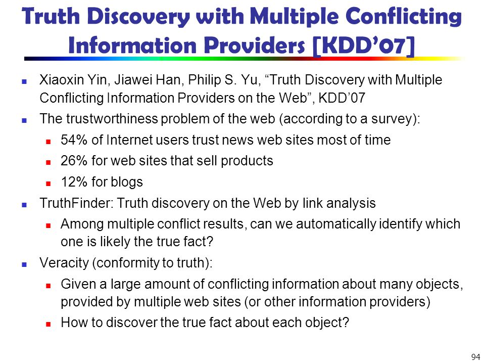 Truth Discovery with Multiple Conflicting Information Providers [KDD'07]